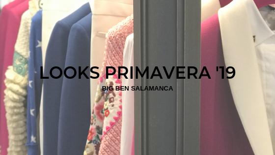 Ben De Primavera Big Looks Salamanca '19Blog O8kn0wP