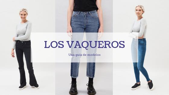 LOS PANTALONES VAQUEROS Y SUS DISTINTOS TIPOS | Blog de Big