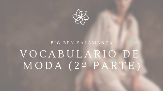 Porta blog, vocabulario de moda, 2º Parte